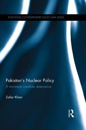 Pakistan's Nuclear Policy: A Minimum Credible Deterrence