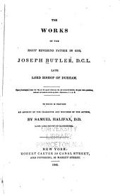 The Works of the Right Reverend Father in God, Joseph Butler: D.C.L., Late Lord Bishop of Durham, to which is Prefixed, a Preface, Giving Some Account of the Character and Writings of the Author, Volume 2