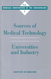 Sources of Medical Technology: Universities and Industry