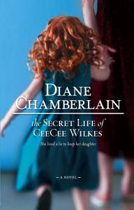 The Secret Life of CeeCee Wilkes Book