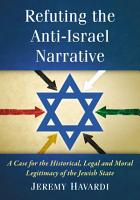 Refuting the Anti Israel Narrative PDF