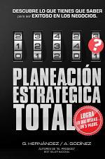 PLANEACION ESTRATEGICA TOTAL; El método para planeación estratégica preferido