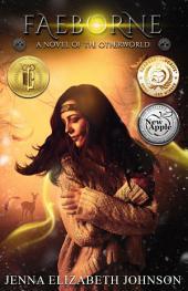 Faeborne: A Novel of the Otherworld