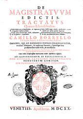 De magistratuum edictis tractatus quatuor libris distinctus. ... Camillo Borrello ... authore. Omnibus, qui ad regendos populos praeponuntur, ac etiam aduocatis, & causarum patronis; caeterisque iura profitentibus valde vtilis, & necessarius. Vnicuique capiti argumentum, summarium, siue epitome, & axioma edicti ad modum legum duodecim tabularum, accesserunt. Cum indice locupletissimo materiarum ordine alphabetico disposito ..