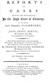 Reports of Cases Argued and Determined in the High Court of Chancery: In the Time of Lord Chancellor Hardwicke. [1736-1754], Volume 3