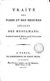 Traité des poids et des mesures légales des Musulmans, tr. par A.I. Silvestre de Sacy
