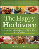 The Happy Herbivore Cookbook
