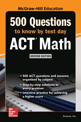 500 ACT Math Questions to Know by Test Day  Second Edition