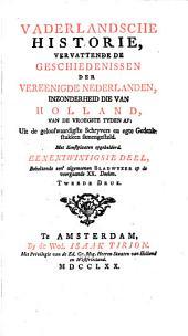 Vaderlandsche historie: vervattende de geschiedenissen der nu vereenigde Nederlanden inzonderheid die van Holland, Volume 21