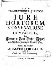 Tractationes juridicae de jure hortorum, convenatione et compascuis