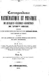 Notice sur la vie et les écrits d'Euler. Liste systématique des ouvrages d'Euler. Correspondance entre Léonard Euler et Goldbach