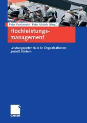 Hochleistungsmanagement: Leistungspotenziale in Organisationen gezielt fördern
