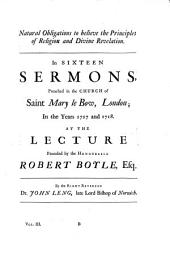 A Defence of Natural and Revealed Religion: Being a Collection of the Sermons Preached at the Lecture Founded by the Honourable Robert Boyle, Esq;... With the Additions and Amendments of the Several Authors, and General Indexes. In Three Volumes: III., Volume 1