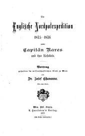 Die englische Nordpolexpedition 1875-1876 unter Capitän Nares, -und ihre Resultate. Vortrag