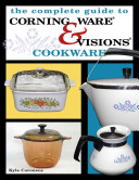 The Complete Guide to Corning Ware   Visions Cookware PDF