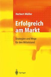 Erfolgreich am Markt: Strategien und Wege für den Mittelstand