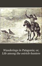 Wanderings in Patagonia PDF