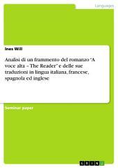 """Analisi di un frammento del romanzo """"A voce alta – The Reader"""" e delle sue traduzioni in lingua italiana, francese, spagnola ed inglese"""