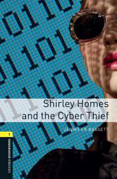 Shirley Homes and the Cyber Thief Level 1 Oxford Bookworms Library: Edition 3
