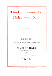 The Improvement of Ridgewood, N. J.: Report to the Board of Trade, Ridgewood, N. J.