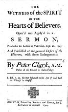 The Witness of the Spirit in the Hearts of Believers  Open d     in a Sermon  Preach d at the Lecture in Watertown  Sept  16  1743  Etc PDF