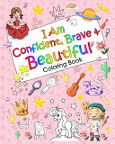 I Am Confident  Brave   Beautiful Coloring Book