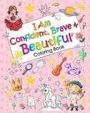 I Am Confident Brave Beautiful Coloring Book Book PDF