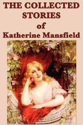 The Collected Stories Of Katherine Mansfield Book PDF
