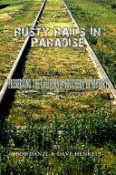 Rusty Rails in Paradise