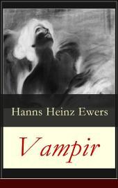 Vampir (Vollständige Ausgabe): Ein Gothic Klassiker