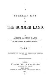 A Stellar Key to the Summer Land: Part 1