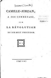 Camille-Jordan, à ses commétans, sur la révolution du dix-huit fructidor