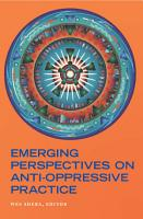 Emerging Perspectives on Anti oppressive Practice PDF