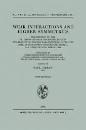 Weak Interactions and Higher Symmetries: Proceedings of the III. Internationale Hochschulwochen für Kernphysik 1964 der Karl-Franzens-Universität Graz, at Schladming (Steiermark, Austria) 24th February – 7th March 1964