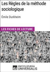 Les Règles de la méthode sociologique d'Émile Durkheim: Les Fiches de lecture d'Universalis