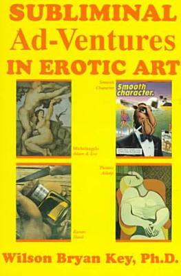 Subliminal Ad ventures in Erotic Art