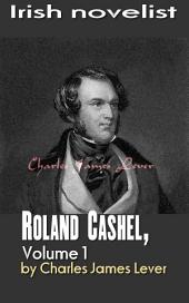 Roland Cashel, Volume 1: Irish novelist