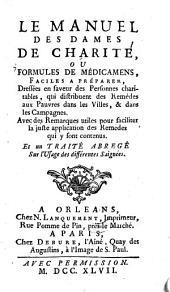 Le manuel des dames de charite ou formules de medicamens faciles a preparer etc