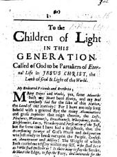 To the Children of Light in this Generation, etc