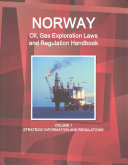 Norway Oil and Gas Exploration Laws and Regulation Handbook