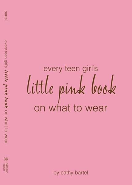 Every Teen Girl s Little Pink Book on What to Wear PDF
