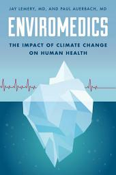 Enviromedics: The Impact of Climate Change on Human Health