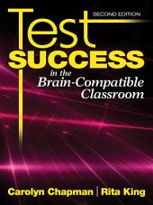Test Success in the Brain-Compatible Classroom: Edition 2