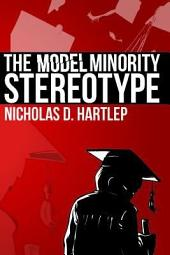 The Model Minority Stereotype: Demystifying Asian American Success