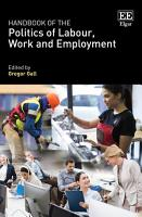 Handbook of the Politics of Labour  Work and Employment PDF