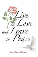 Live in Love and Leave in Peace