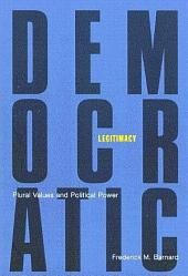 Democratic Legitimacy: Plural Values and Political Power