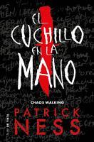 El cuchillo en la mano  Chaos Walking 1  PDF
