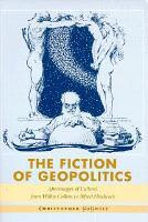 The Fiction of Geopolitics PDF