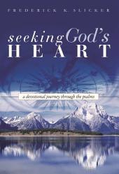 Seeking God's Heart: A Devotional Journey Through the Psalms